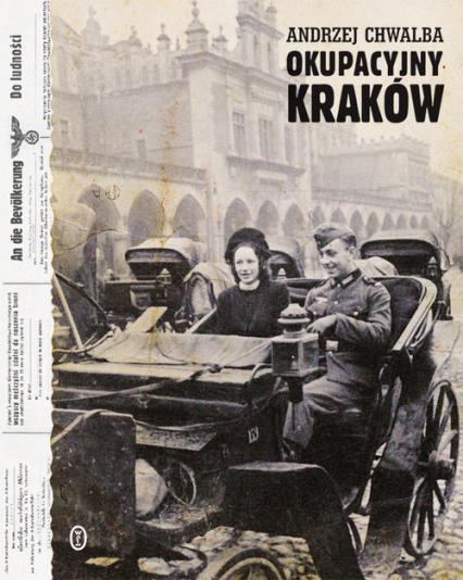 Okupacyjny Kraków w latach 1939-1945 - Andrzej Chwalba   okładka
