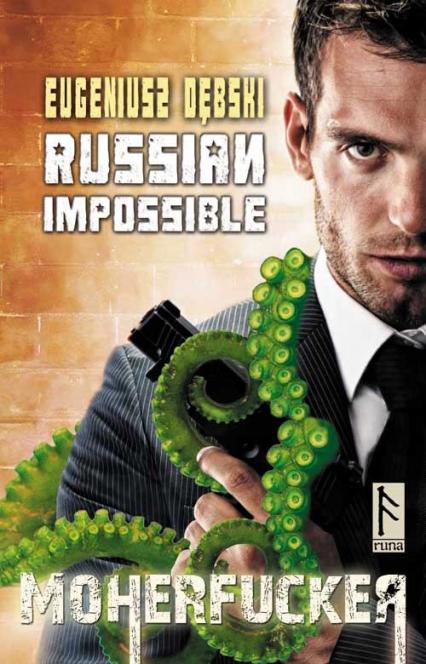 Russian Impossible Moherfucker - Eugeniusz Dębski | okładka