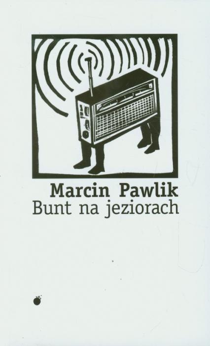 Bunt na jeziorach - Marcin Pawlik | okładka