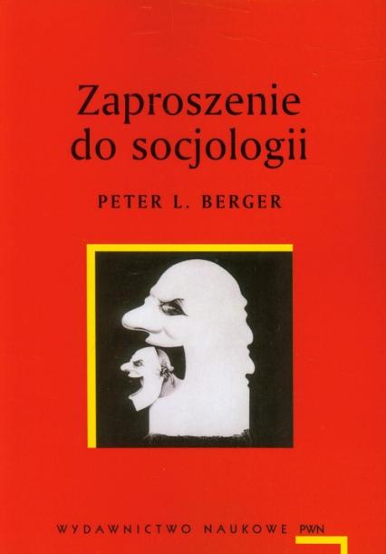 Zaproszenie do socjologii - Berger Peter L. | okładka
