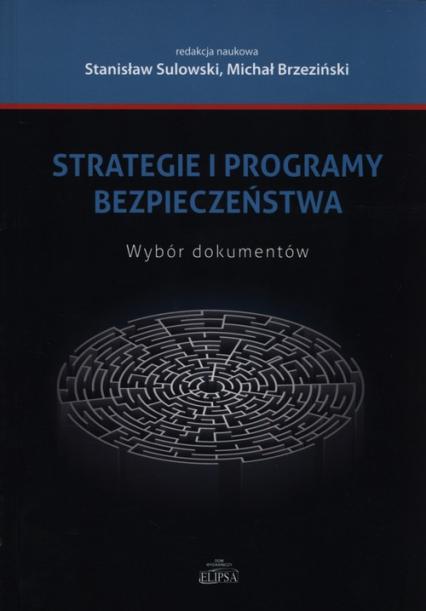 Strategie i programy bezpieczeństwa Wybór dokumentów -  | okładka