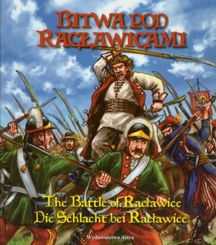 Bitwa pod Racławicami The battle of Racłąwice Die Schlacht bei Racławice - Bogusław Michalec | okładka