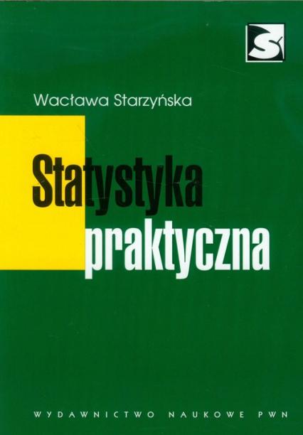 Statystyka praktyczna - Wacława Starzyńska | okładka