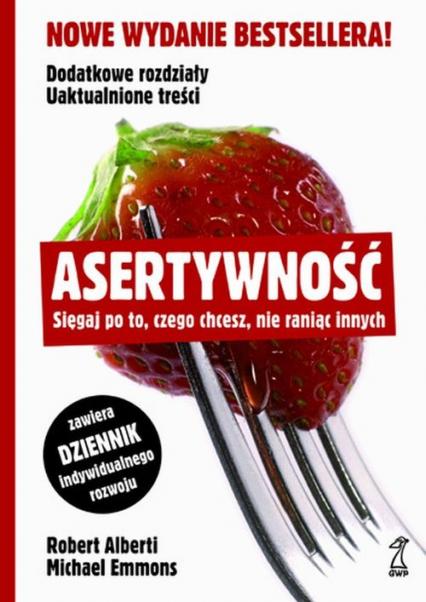 Asertywność Sięgaj po to, czego chcesz, nie raniąc innych - Emmons Michael, Alberti Robert | okładka