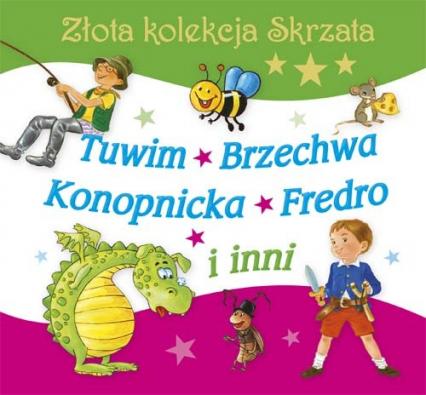Złota kolekcja Skrzata Tuwim, Brzechwa, Konopnicka, Fredro i inni - Tuwim Julian, Brzechwa Jan, Konopnicka Maria | okładka