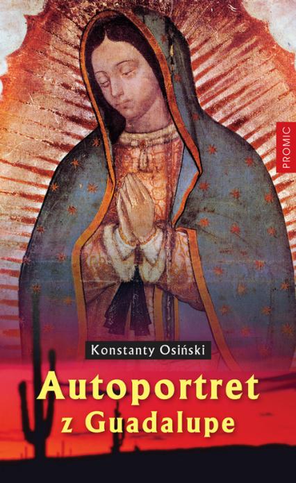 Autoportret z Guadalupe - Konstanty Osiński   okładka