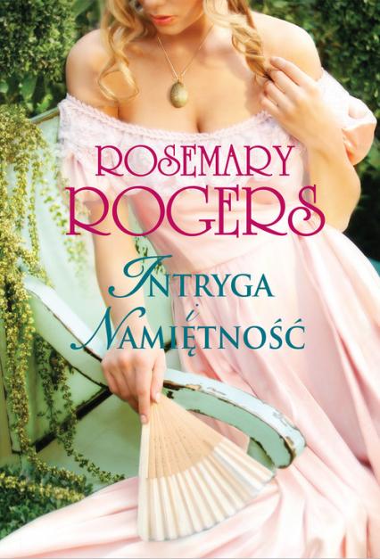 Intryga i namiętność - Rosemary Rogers | okładka