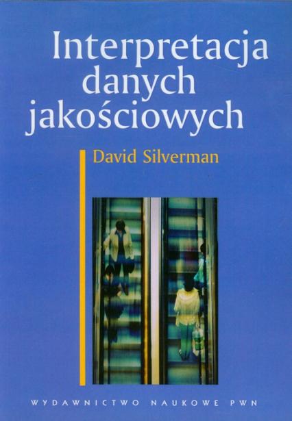 Interpretacja danych jakościowych - David Silverman   okładka