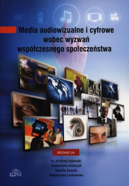 Media audiowizualne i cyfrowe wobec wyzwań współczesnego społeczeństwa -  | okładka