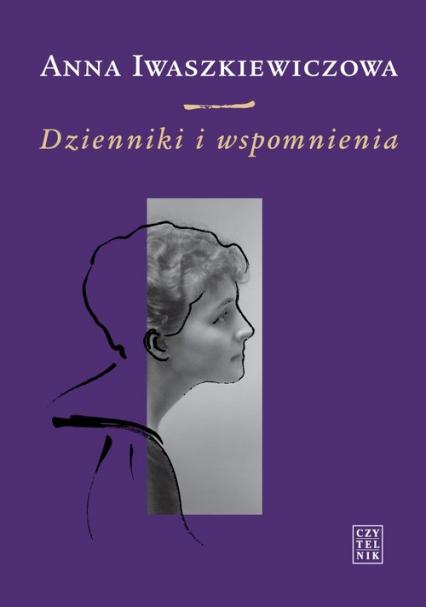 Dzienniki i wspomnienia - Anna Iwaszkiewiczowa   okładka