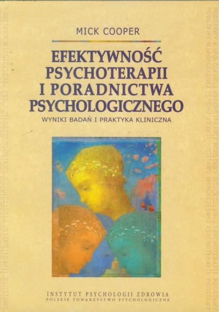 Efektywność psychoterapii i poradnictwa psychologicznego Wyniki badań i praktyka kliniczna - Mick Cooper | okładka