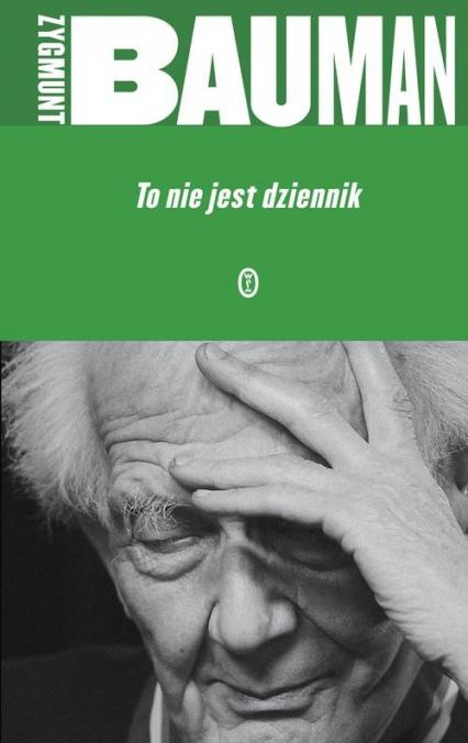 To nie jest dziennik - Zygmunt Bauman | okładka