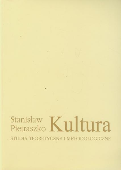 Kultura Studia teoretyczne i metodologiczne - Stanisław Pietraszko   okładka