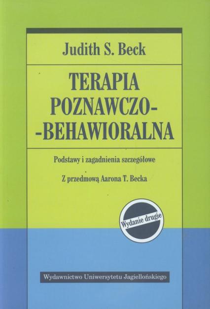 Terapia poznawczo-behawioralna Podstawy i zagadnienia szczegółowe - Beck Judith S. | okładka