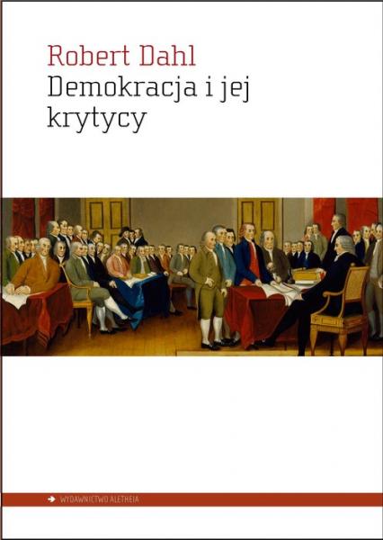 Demokracja i jej krytycy - Dahl Robert A. | okładka