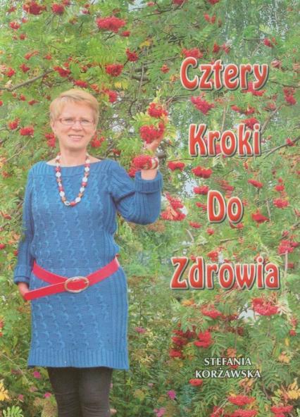 Cztery kroki do zdrowia - Stefania Korżawska   okładka