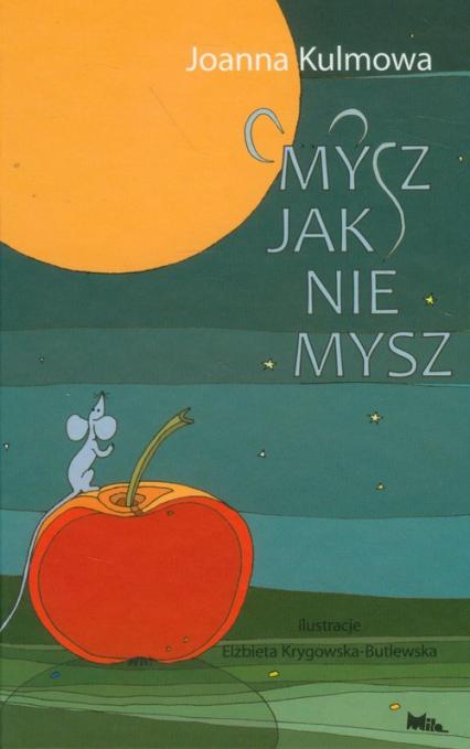 Mysz jak nie mysz /Mila - Joanna Kulmowa | okładka
