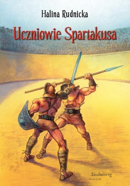 Uczniowie Spartakusa - Halina Rudnicka | okładka