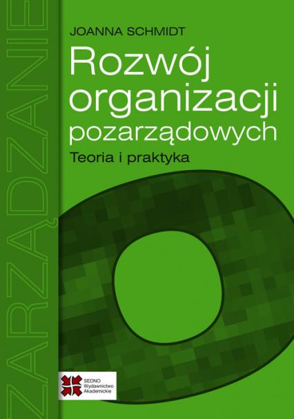 Rozwój organizacji pozarządowych Teoria i praktyka - Joanna Schmidt | okładka