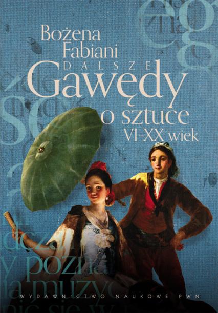 Dalsze gawędy o sztuce VI-XX wiek - Bożena Fabiani | okładka