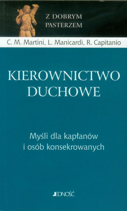 Kierownictwo duchowe Myśli dla kapłanów i osób konsekrowanych - Martini C.M., Manicardi L., Capitanio R. | okładka