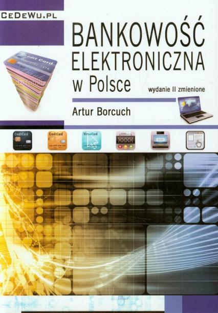 Bankowość elektroniczna w Polsce - Artur Borcuch | okładka