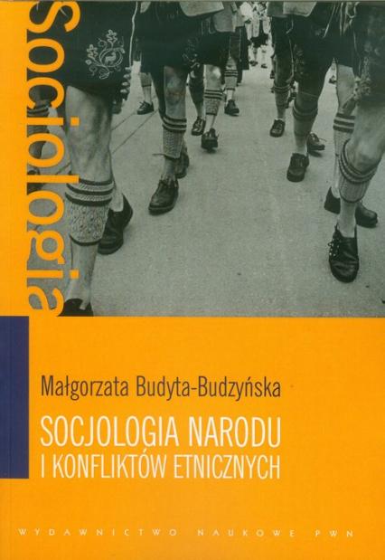 Socjologia narodu i konfliktów etnicznych - Małgorzata Budyta-Budzyńska   okładka