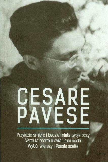 Przyjdzie śmierć i będzie miała twoje oczy - Cesare Pavese   okładka