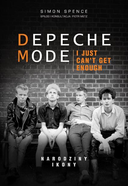 Depeche Mode Narodziny ikony - Simon Spence | okładka