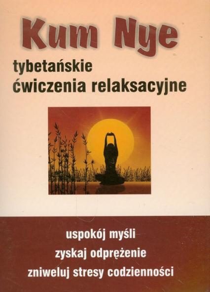 Kum Nye Tybetańskie ćwiczenia relaksacyjne - Mariusz Włoczysiak | okładka