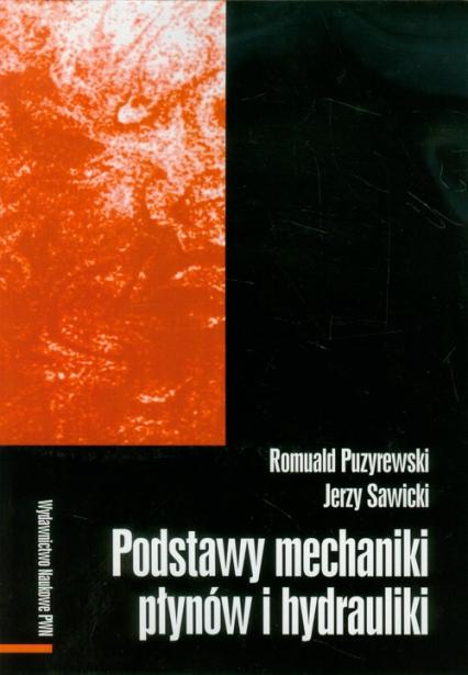 Podstawy mechaniki płynów i hydrauliki - Puzyrewski Romuald, Sawicki Jerzy | okładka