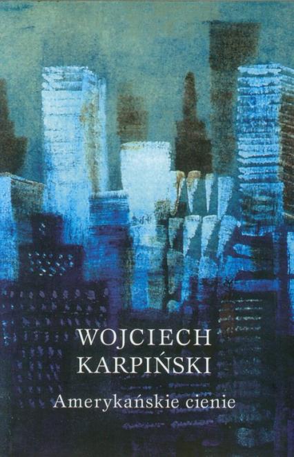 Amerykańskie cienie - Wojciech Karpiński | okładka