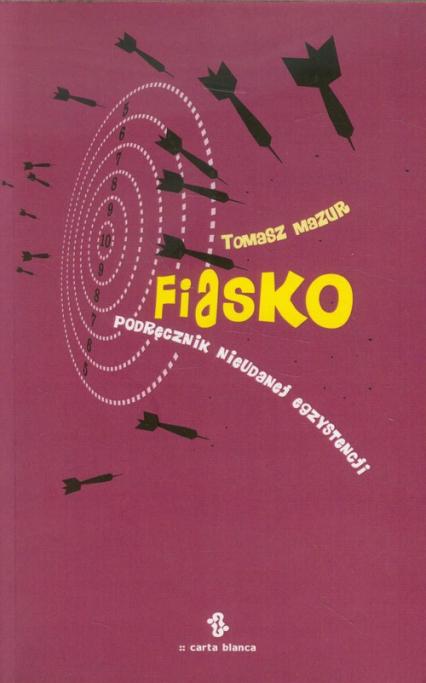 Fiasko Podręcznik nieudanej egzystencji - Tomasz Mazur   okładka