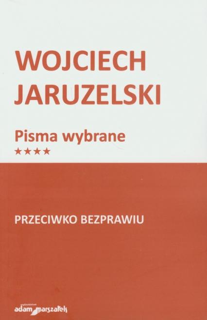 Przeciwko bezprawiu - Wojciech Jaruzelski | okładka