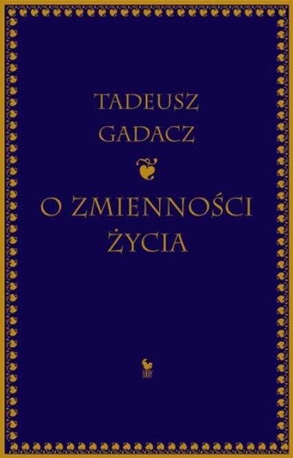 O zmienności życia - Tadeusz Gadacz | okładka