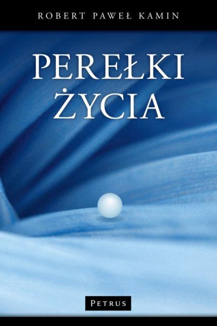 Perełki życia - Kamin Robert Paweł | okładka