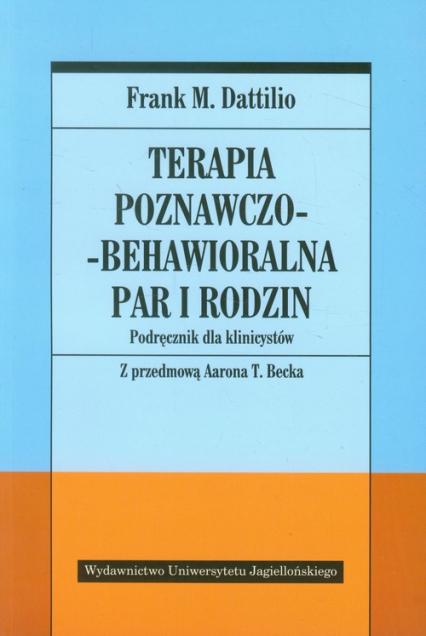 Terapia poznawczo-behawioralna par i rodzin Podręcznik dla klinicystów - Dattilio Frank M. | okładka