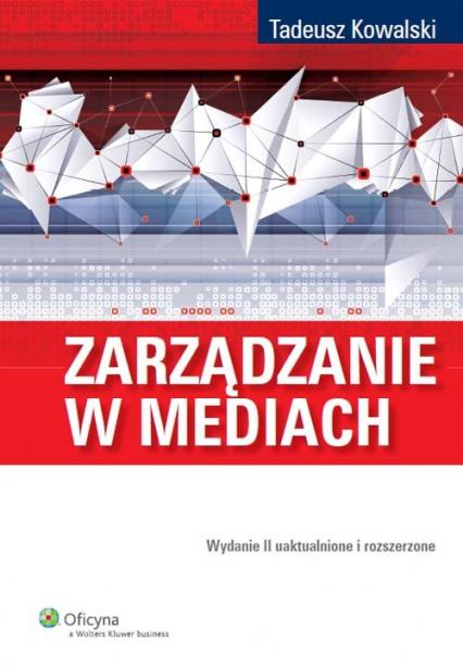Zarządzanie w mediach - Tadeusz Kowalski   okładka