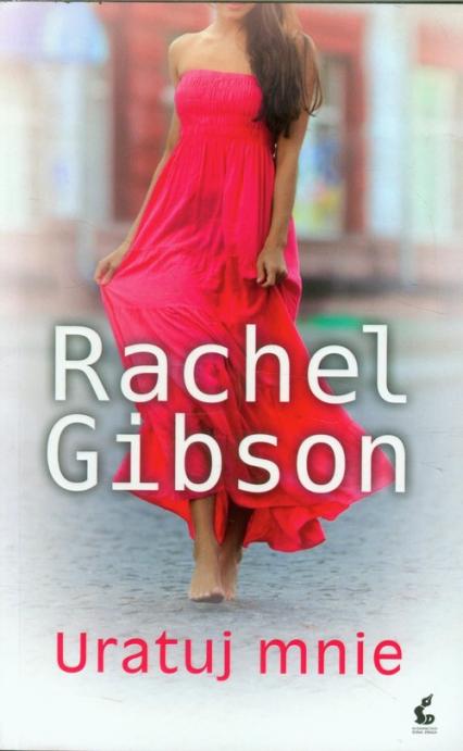Uratuj mnie - Rachel Gibson | okładka