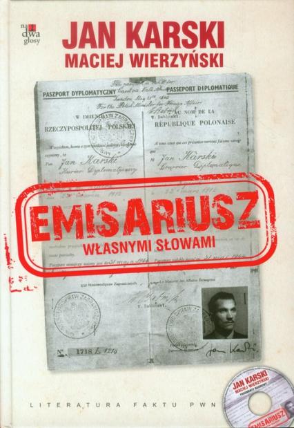Emisariusz Własnymi słowami Książka z płytą CD - Karski Jan, Wierzyński Maciej   okładka
