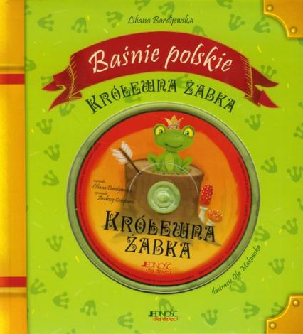 Królewna Żabka Baśnie polskie z płytą CD - Liliana Bardijewska | okładka