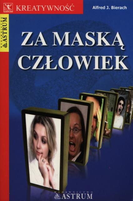 Za maską człowiek - Bierach Alfred J. | okładka