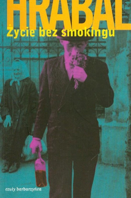 Życie bez smokingu - Bohumil Hrabal   okładka
