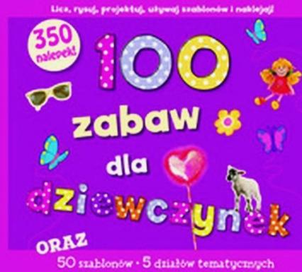 100 zabaw dla dziewczynek - Kirsty Neale | okładka