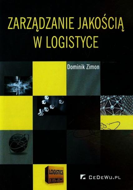 Zarządzanie jakością w logistyce - Dominik Zimon | okładka