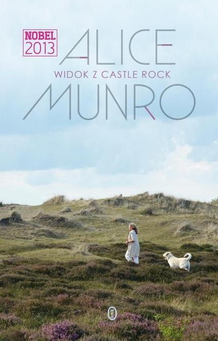 Widok z Castle Rock - Alice Munro | okładka