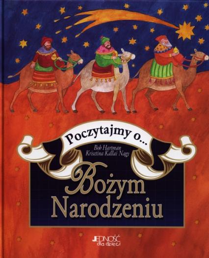Poczytajmy o Bożym Narodzeniu - Hartman Bob, Nagy Krisztina Kallai | okładka