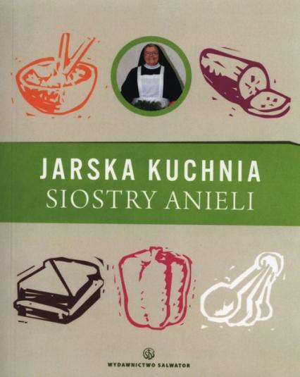 Jarska kuchnia siostry Anieli - Aniela Garecka   okładka