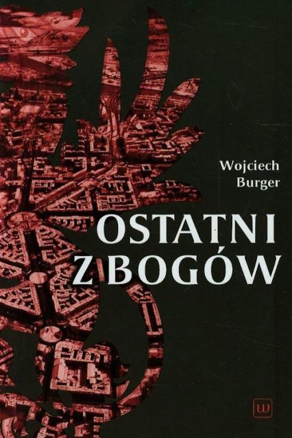 Ostatni z Bogów - Wojciech Burger | okładka