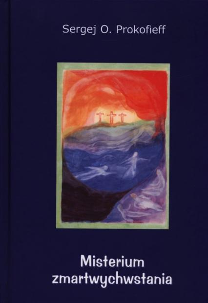 Misterium zmartwychwstania - Prokofieff Sergej O. | okładka